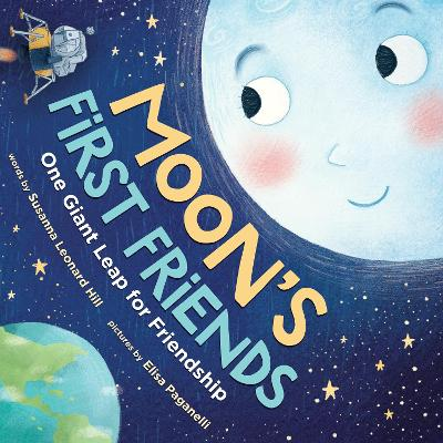 Moon's First Friends: One Giant Leap for Friendship by Susanna Leonard  Hill