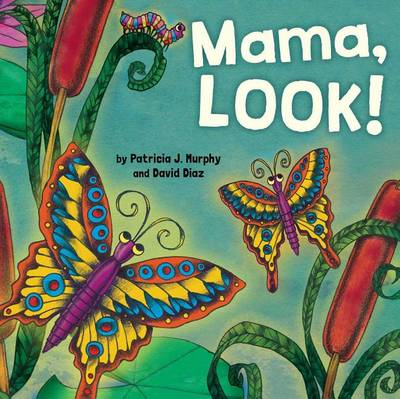 Mama, Look! by Patricia Murphy