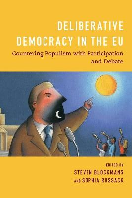Deliberative Democracy in the EU: Countering Populism with Participation and Debate book