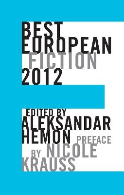 Best European Fiction by Aleksandar Hemon