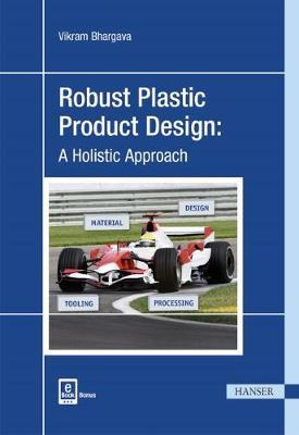 Robust Plastic Product Design by Vikram Bhargava