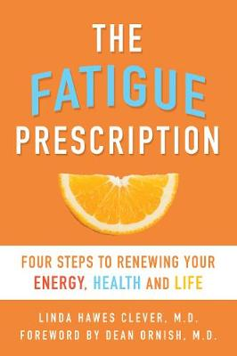 The Fatigue Prescription by Linda Hawes Clever