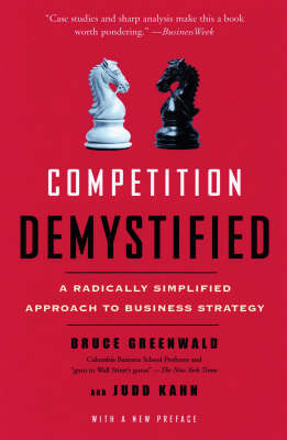 Competition Demystified by Bruce C. N. Greenwald