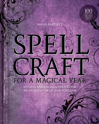 Spellcraft for a Magical Year by Sarah Bartlett