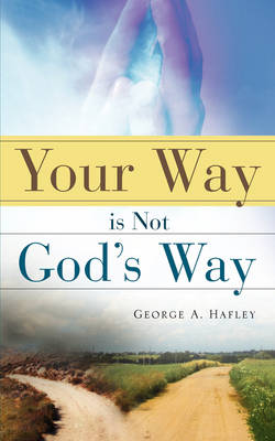 Your Way Is Not God's Way book