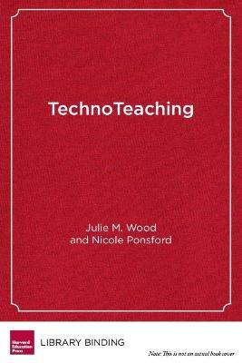 TechnoTeaching by Julie Maree Wood