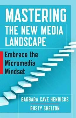 Mastering the New Media Landscape: Embrace the Micromedia Mindset book