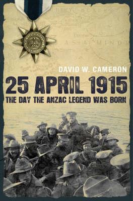 25 April 1915 by David W. Cameron