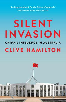 Silent Invasion by Clive Hamilton