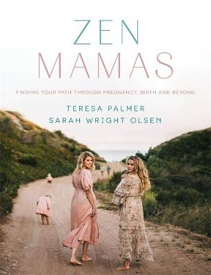 Zen Mamas: Finding your path through pregnancy, birth and beyond book
