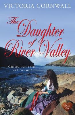 The Daughter of River Valley by Victoria Cornwall