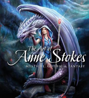 The Art of Anne Stokes: Mystical, Gothic & Fantasy book