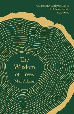 The Wisdom of Trees by Max Adams