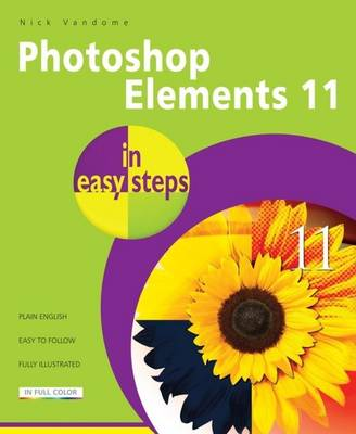 Photoshop Elements 11 in Easy Steps by Nick Vandome