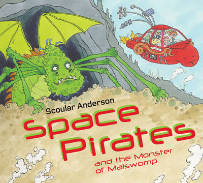 Space Pirates and the Monster of Malswomp by Scoular Anderson