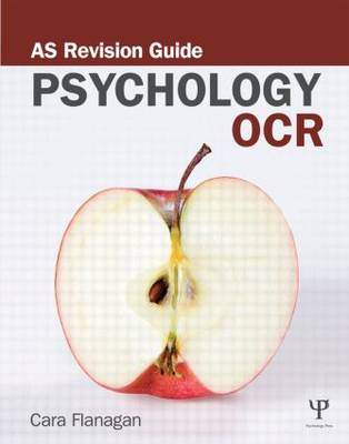 OCR Psychology: AS Revision Guide by Cara Flanagan
