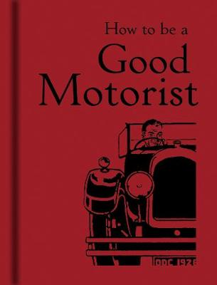 How to be a Good Motorist book