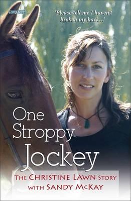 One Stroppy Jockey: The Christine Lawn Story by Sandy McKay