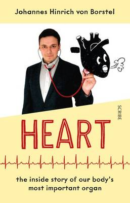Heart: the inside story of our bodys most important organ by Johannes Hinrich Von Borstel