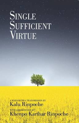 Single Sufficient Virtue by Kalu Rinpoche
