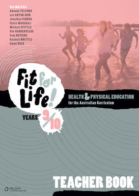 Nelson Fit for Life! Years 9 & 10 Teacher Book by Rob Malpeli