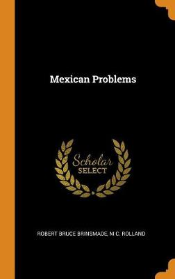 Mexican Problems by Robert Bruce Brinsmade