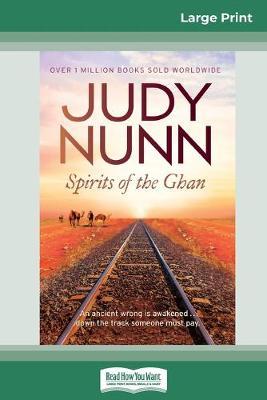 Spirits of the Ghan (16pt Large Print Edition) by Judy Nunn