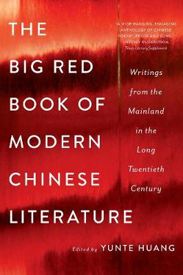 Big Red Book of Modern Chinese Literature by Yunte Huang