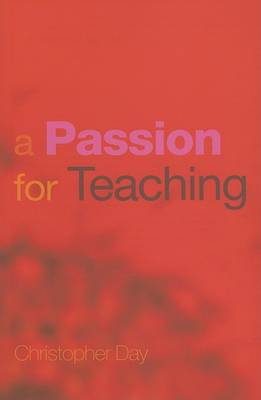A Passion for Teaching by Christopher Day