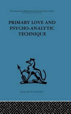 Primary Love and Psycho-Analytic Technique by Michael Balint