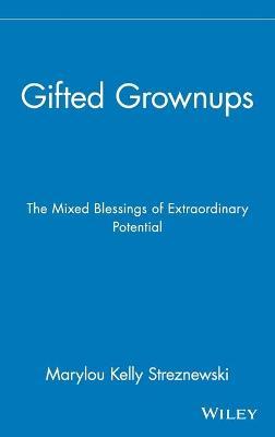 Gifted Grownups by Marylou Kelly Streznewski