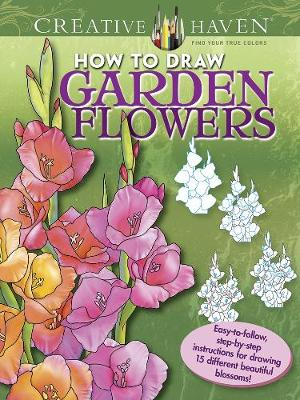 Creative Haven How to Draw Garden Flowers by Marty Noble