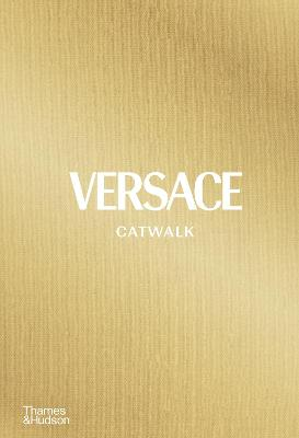 Versace Catwalk: The Complete Collections book