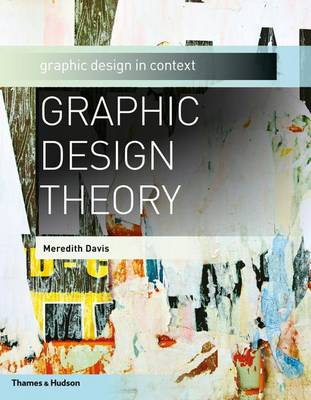 Graphic Design Theory by Meredith Davis
