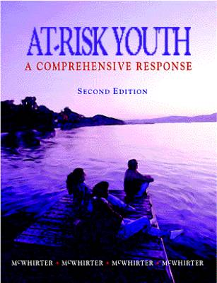 At-Risk Youth: A Comprehensive Response by J. McWhirter
