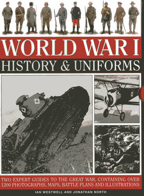 World War I: History & Uniforms by Ian Westwell