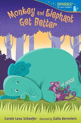 Monkey and Elephant Get Better (Candlewick Sparks) by Schaefer Carole Lexa