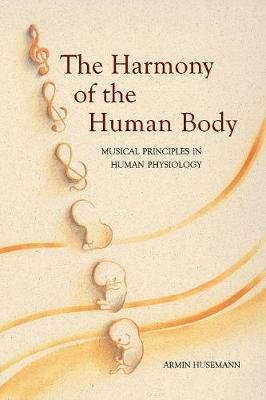 The Harmony of the Human Body by Armin J. Husemann