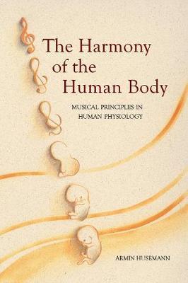 The Harmony of the Human Body by Armin J. Husemann