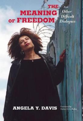 The Meaning of Freedom by Angela Y. Davis
