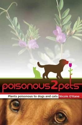 Poisonous to Pets by Nicole O'Kane