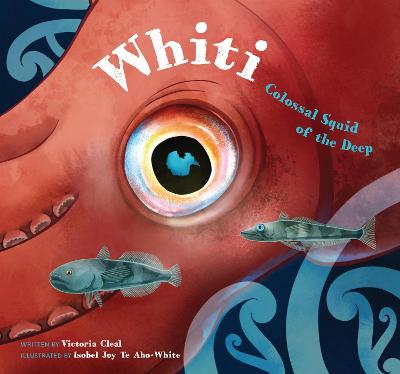 Whiti: Colossal Squid of the Deep by Victoria Cleal