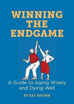 Winning the Endgame by Ray Brown