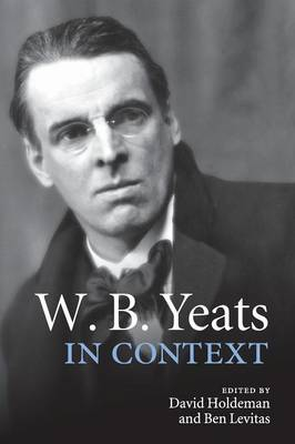 W. B. Yeats in Context by David Holdeman