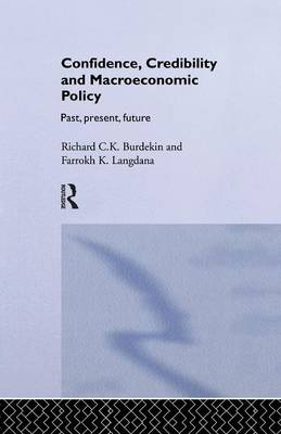 Confidence, Credibility and Macroeconomic Policy by Farrokh Langdana