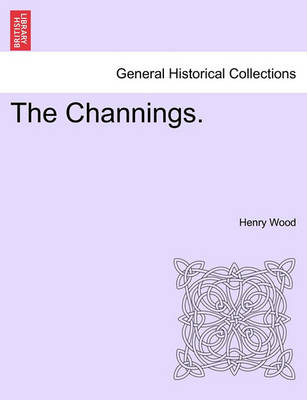 The Channings. by Henry Wood