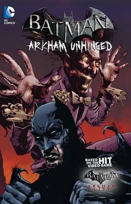 Batman: Arkham Unhinged Volume 3 TP by Derek Fridolfs