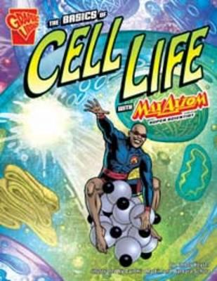 Basics of Cell Life by ,Amber,J Keyser