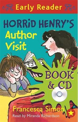 Horrid Henry Early Reader: Horrid Henry's Author Visit: Book 15 by Francesca Simon