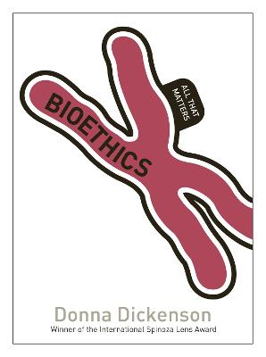 Bioethics: All That Matters by Donna Dickenson